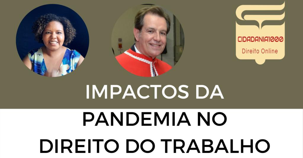 IMPACTOS DA PANDEMIA NO DIREITO DO TRABALHO